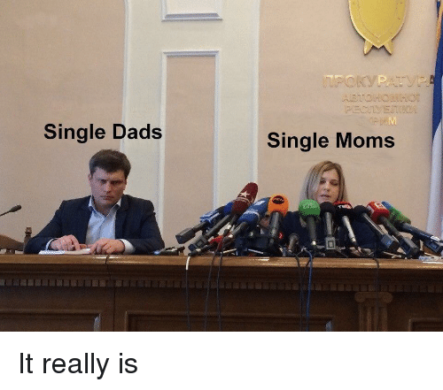 Single Moms: Single Dads  Single Moms It really is