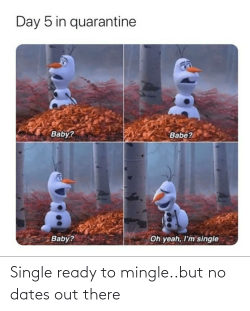 no: Single ready to mingle..but no dates out there
