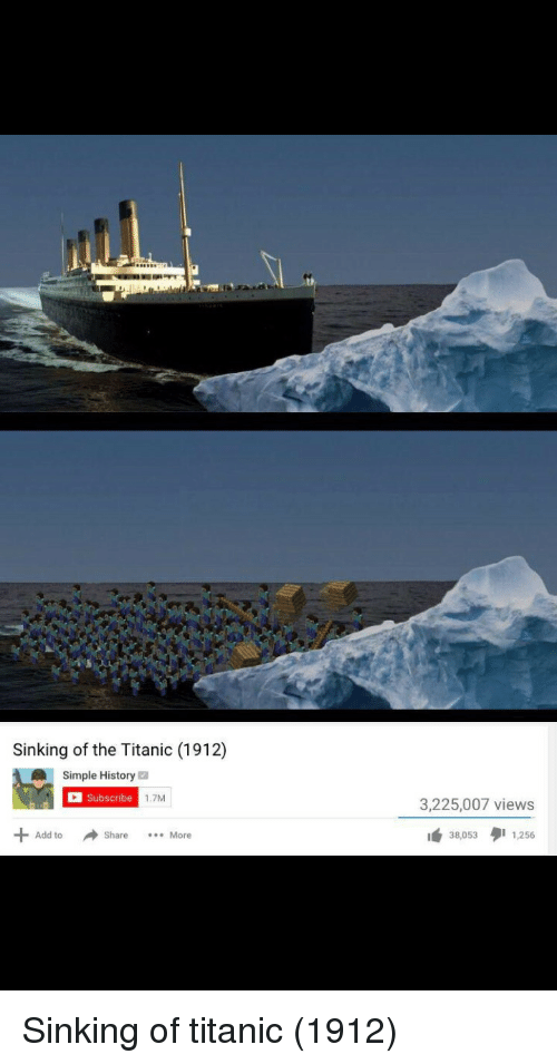 sinking: Sinking of the Titanic (1912)  Simple History  Subscribe  1.7M  3,225,007 views  Add toShare.More  38,0531,256 Sinking of titanic (1912)