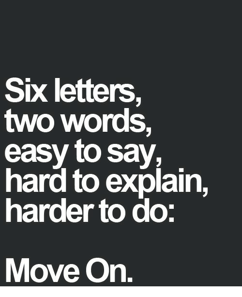 hard to explain: Six letters,  two words,  easy to say  hard to explain,  harder to do:  Move On