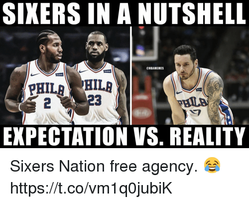 expectation vs reality: SIXERS IN A NUTSHELL  @NBAMEMES  Stuthub  Stubhub  Shahi  2  EXPECTATION VS. REALITY Sixers Nation free agency. 😂 https://t.co/vm1q0jubiK