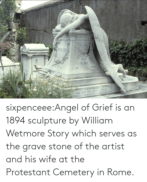 wikipedia: sixpenceee:Angel of Grief is an 1894 sculpture by William Wetmore Story which serves as the grave stone of the artist and his wife at the Protestant Cemetery in Rome.
