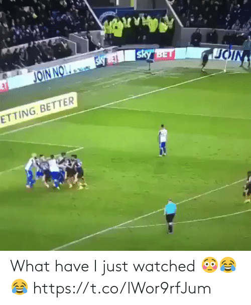 Soccer, Bet, and Sky: sky BET  JOIN  JOIN NO  ETTING, BETTER What have I just watched 😳😂😂 https://t.co/lWor9rfJum
