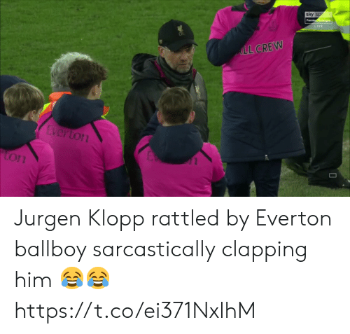 Everton, Soccer, and Live: sky sp  LIVE  L CREW  Lverton  ton Jurgen Klopp rattled by Everton ballboy sarcastically clapping him 😂😂 https://t.co/ei371NxlhM