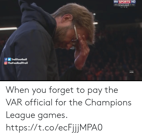 Sky Sports: sky SPORTS HD  sky SPORTS 1 HD  LIVE  TrollFootball  f  TheFootballTroll  HDS When you forget to pay the VAR official for the Champions League games. https://t.co/ecFjjjMPA0