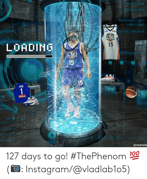 Days To: SLAM  RAOD WA RRIORS  THE  ETBALL  LET'S  5  15  PHEN  ENO  P, 127 days to go! #ThePhenom 💯  (📷: Instagram/@vladlab1o5)