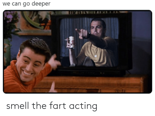 Acting: smell the fart acting