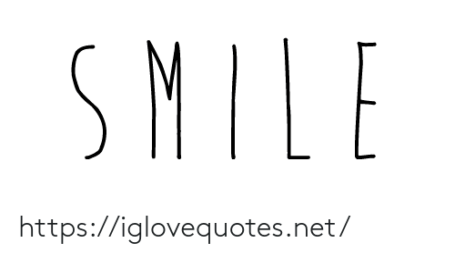 Smile, Net, and Href: SMILE https://iglovequotes.net/