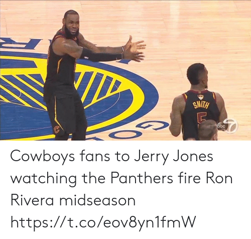 ron: SMITH  abc Cowboys fans to Jerry Jones watching the Panthers fire Ron Rivera midseason https://t.co/eov8yn1fmW