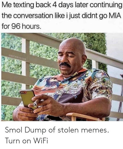 turn: Smol Dump of stolen memes. Turn on WiFi