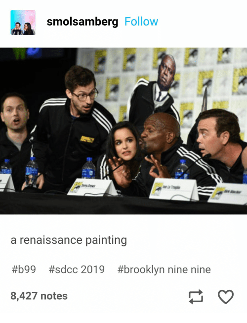 painting: smolsamberg Follow  y rws  r  a renaissance painting  #brooklyn nine nine  #b99  #sdcc 2019  8,427 notes