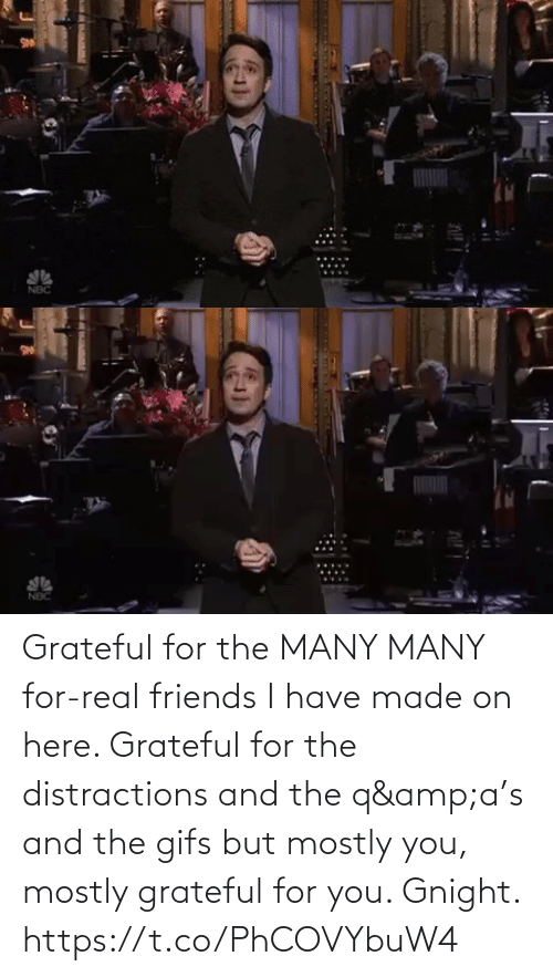 Gifs: SN  NBC Grateful for the MANY MANY for-real friends I have made on here. Grateful for the distractions and the q&a's and the gifs but mostly you, mostly grateful for you.  Gnight. https://t.co/PhCOVYbuW4