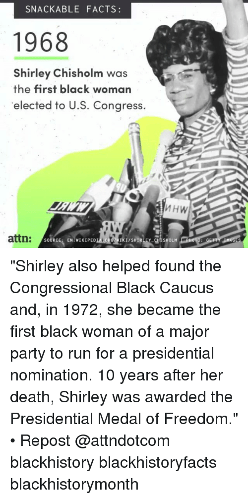 """shirley chisholm: SNACKABLE FACTS:  1968  Shirley Chisholm was  the first black woman  elected to U.S. Congress.  attn:  ISHIRLEY CHISHOLM  SOURCE: EN. WIKIPED """"Shirley also helped found the Congressional Black Caucus and, in 1972, she became the first black woman of a major party to run for a presidential nomination. 10 years after her death, Shirley was awarded the Presidential Medal of Freedom."""" • Repost @attndotcom blackhistory blackhistoryfacts blackhistorymonth"""
