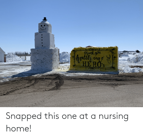 Home, Nursing, and One: Snapped this one at a nursing home!