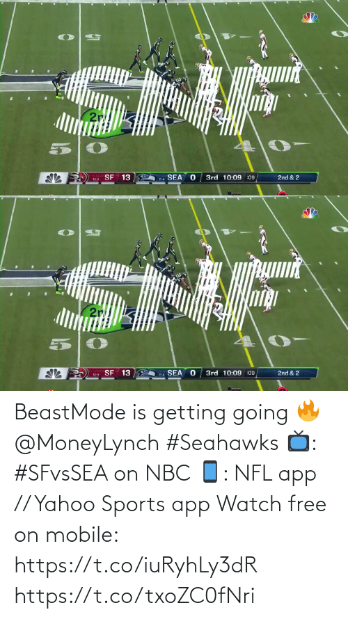 Seahawks: SNF  2r  2nd & 2  SEA  3rd 10:09 :09  SF 13  11-4  12-3   SNF  2r  2nd & 2  3rd 10:09 :09  SF 13  SEA  11-4  12-3 BeastMode is getting going 🔥 @MoneyLynch #Seahawks  📺: #SFvsSEA on NBC 📱: NFL app // Yahoo Sports app Watch free on mobile: https://t.co/iuRyhLy3dR https://t.co/txoZC0fNri