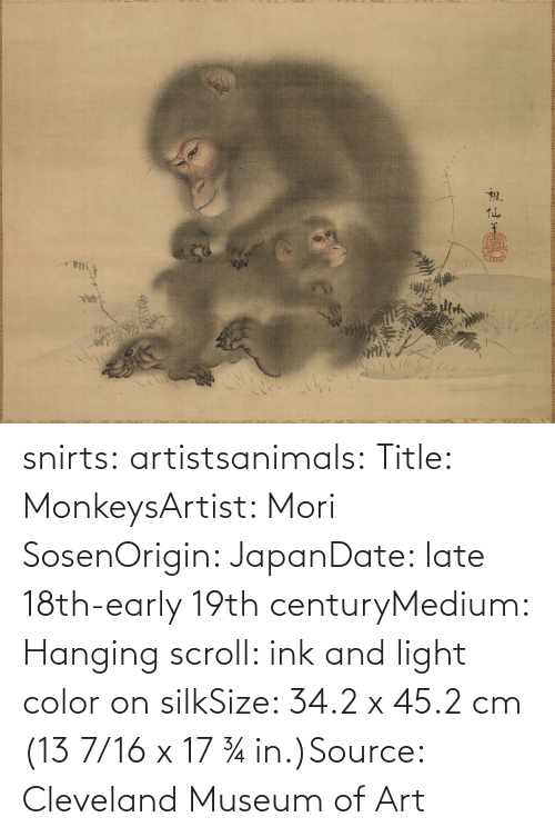 origin: snirts: artistsanimals: Title: MonkeysArtist: Mori SosenOrigin: JapanDate: late 18th-early 19th centuryMedium: Hanging scroll: ink and light color on silkSize: 34.2 x 45.2 cm (13 7/16 x 17 ¾ in.)Source: Cleveland Museum of Art