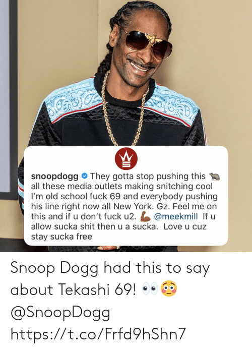 dogg: Snoop Dogg had this to say about Tekashi 69! 👀😳 @SnoopDogg https://t.co/Frfd9hShn7