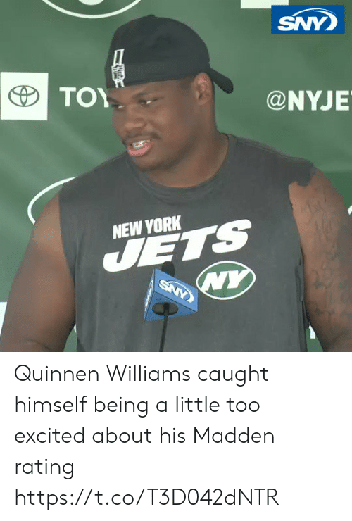 New York, New York Jets, and Sports: SNY  ΤΟΥ  @NYJE  NEW YORK  JETS  WY  SNY Quinnen Williams caught himself being a little too excited about his Madden rating https://t.co/T3D042dNTR