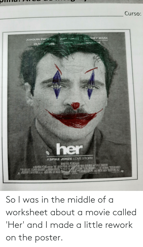 Worksheet: So I was in the middle of a worksheet about a movie called 'Her' and I made a little rework on the poster.