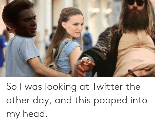 Head, Twitter, and Looking: So I was looking at Twitter the other day, and this popped into my head.