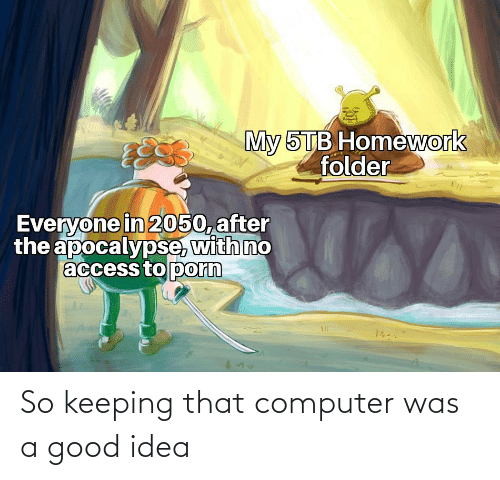 Keeping: So keeping that computer was a good idea