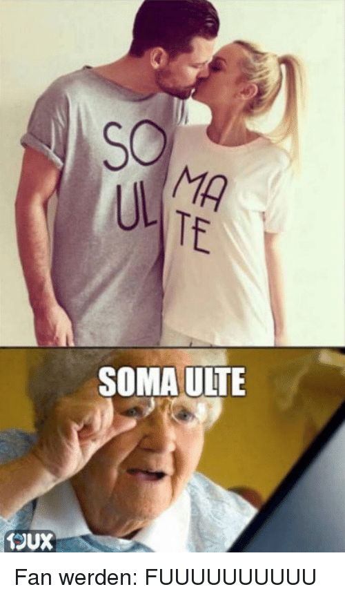 Memes, 🤖, and Soma: SO  MA  TE  SOMA ULTE  TOUX  (JUX  SU Fan werden: FUUUUUUUUUU