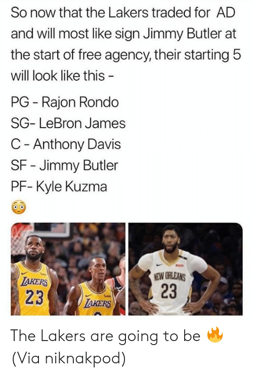 Anthony Davis: So now that the Lakers traded for AD  and will most like sign Jimmy Butler at  the start of free agency, their starting 5  will look like this  PG Rajon Rondo  SG- LeBron James  C - Anthony Davis  SF - Jimmy Butler  PF- Kyle Kuzma  NEW ORLEANS  23  IAKERS  23  IAKERS The Lakers are going to be 🔥  (Via niknakpod)