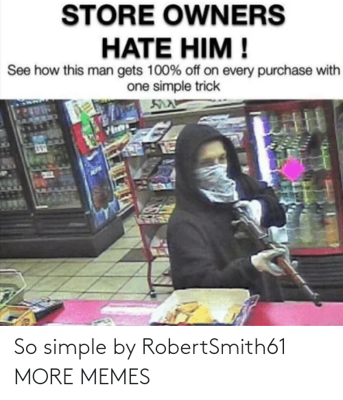 simple: So simple by RobertSmith61 MORE MEMES