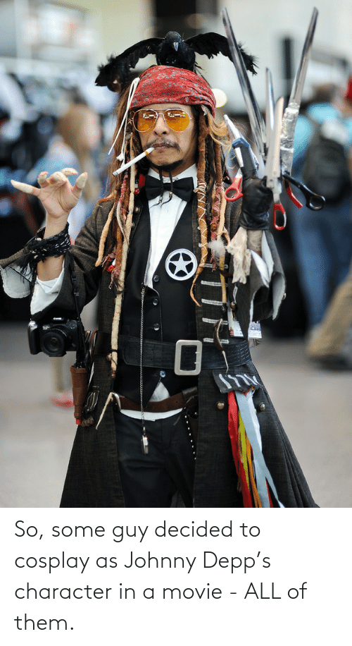 Cosplay: So, some guy decided to cosplay as Johnny Depp's character in a movie - ALL of them.