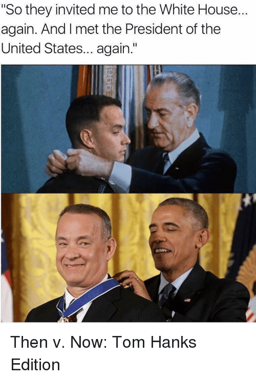 """Tom Hanks: """"So they invited me to the White House...  again. And I met the President of the  United States... again."""" Then v. Now: Tom Hanks Edition"""