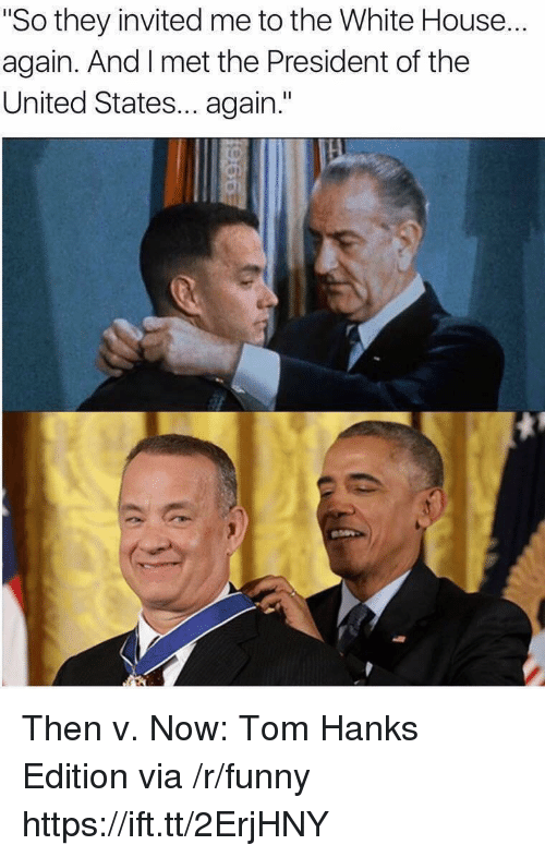 """Tom Hanks: """"So they invited me to the White House...  again. And I met the President of the  United States... again."""" Then v. Now: Tom Hanks Edition via /r/funny https://ift.tt/2ErjHNY"""