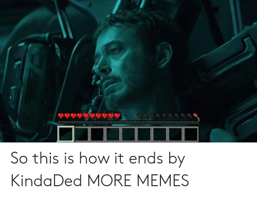 Dank, Memes, and Target: So this is how it ends by KindaDed MORE MEMES