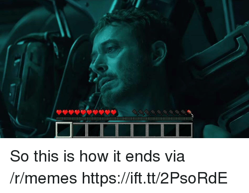 Memes, How, and Via: So this is how it ends via /r/memes https://ift.tt/2PsoRdE