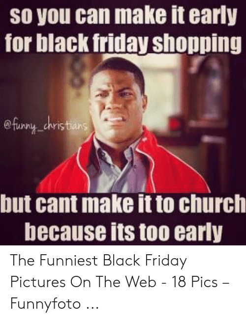 25 Best Memes About Funny Black Friday Memes Funny Black Friday Memes