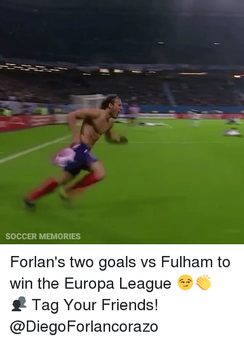 fulham: SOCCER MEMORIES Forlan's two goals vs Fulham to win the Europa League 😏👏 👥 Tag Your Friends! @DiegoForlancorazo