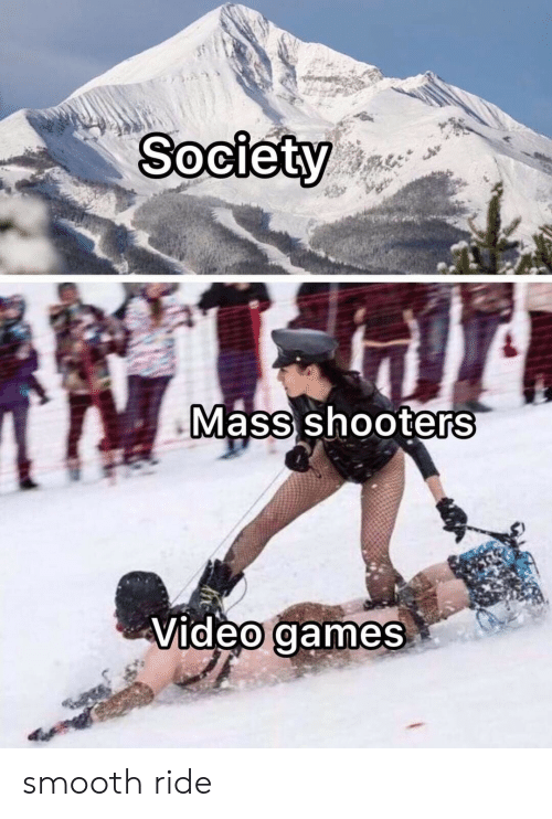 Shooters, Smooth, and Video Games: Society  Mass shooters  Video games smooth ride
