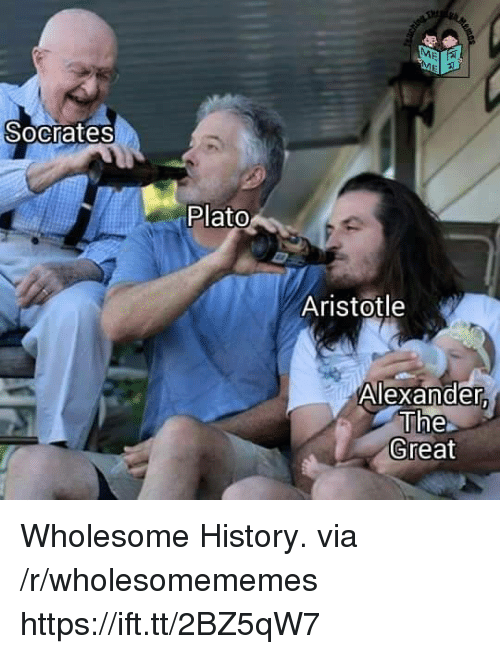 Aristotle, History, and Wholesome: Socrates  Plato  Aristotle  Alexander  The  Great Wholesome History. via /r/wholesomememes https://ift.tt/2BZ5qW7