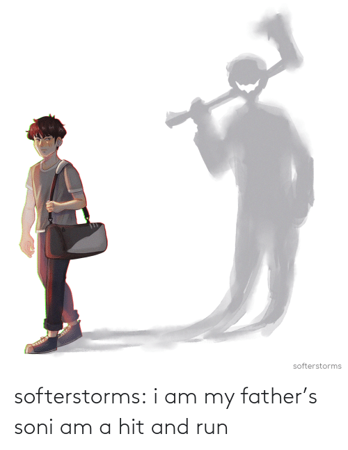 Www Youtube Com: softerstorms:  i am my father's soni am a hit and run