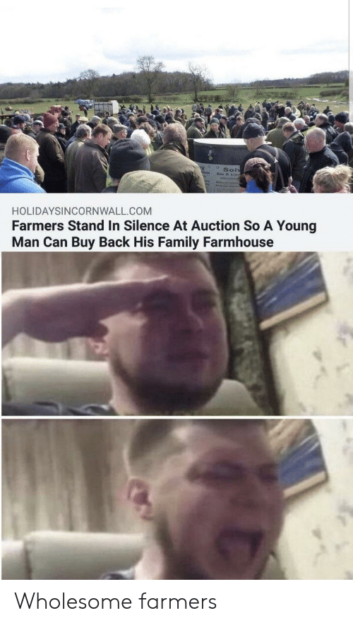 auction: Sol  HOLIDAYSINCORNWALL COM  Farmers Stand In Silence At Auction So A Young  Man Can Buy Back His Family Farmhouse Wholesome farmers