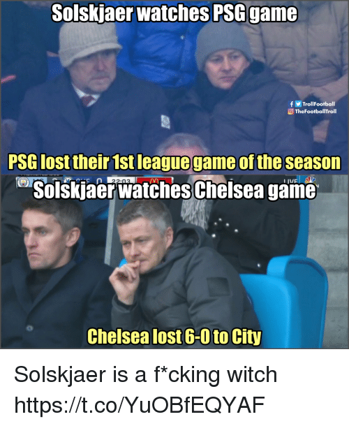 Chelsea, Memes, and Lost: Solskjaer watches PSGgame  fTrollFootball  TheFootballTroll  PSG lost their 1st leaguegame of the season  Solškjaer watchesCheisea game  Chelsea lost 6-0 to City Solskjaer is a f*cking witch https://t.co/YuOBfEQYAF