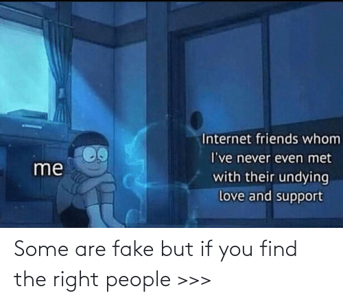fake: Some are fake but if you find the right people >>>