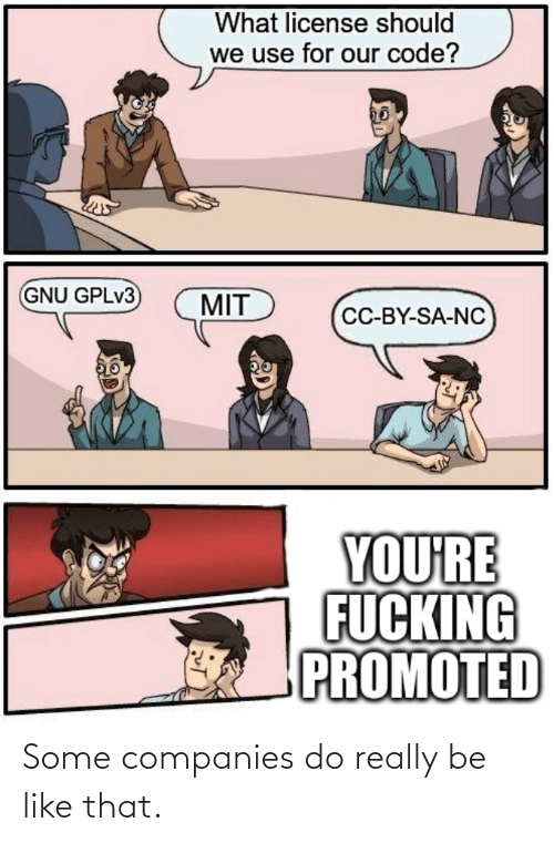 companies: Some companies do really be like that.