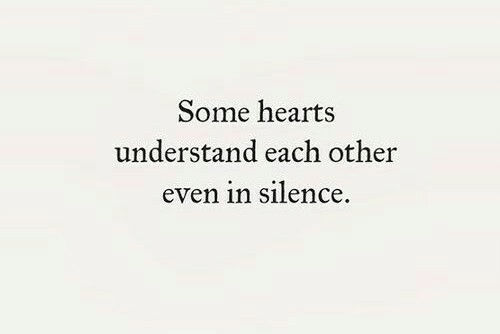 Hearts, Silence, and Each Other: Some hearts  understand each other  even 1n silence