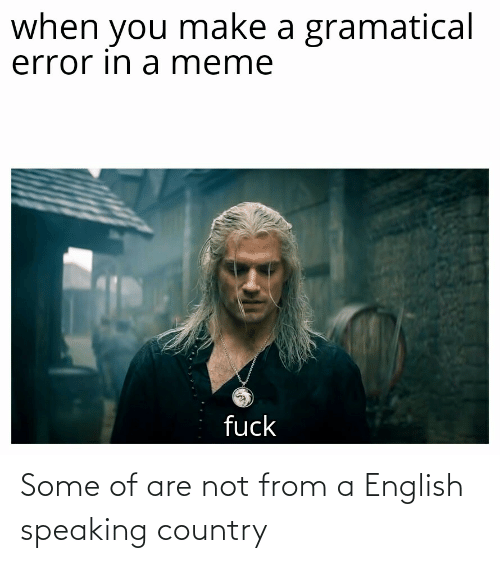Are Not: Some of are not from a English speaking country
