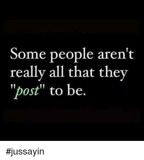 "Dank, All That, and 🤖: Some people aren't  really all that they  ""post"" to be. #jussayin"