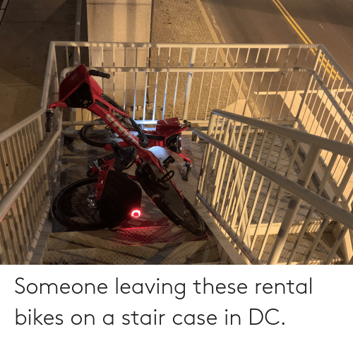 bikes: Someone leaving these rental bikes on a stair case in DC.