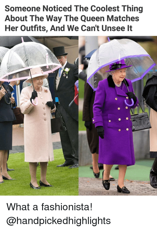 Memes, Queen, and 🤖: Someone Noticed The Coolest Thing  About The Way The Queen Matches  Her Outfits, And We Can't Unsee It What a fashionista! @handpickedhighlights