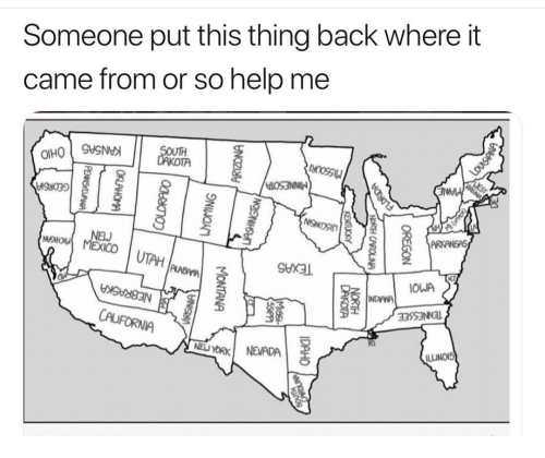Help, Illinois, and Utah: Someone put this thing back where it  came from or so help me  UTAH  SHXAL  NJ  OWA  33SSNNl  FORNIA  NyORK NEVADA  ILLINOIS