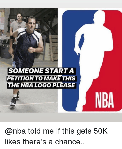 Nba, Logo, and Nba Logo: SOMEONE STARTA  PETITION TO MAKE THIS  THE NBA LOGO PLEASE  NBA @nba told me if this gets 50K likes there's a chance...