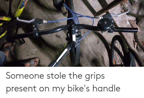 bikes: Someone stole the grips present on my bike's handle
